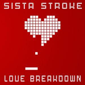 Sista Stroke: Love Breakdown