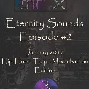 Mr. X - Eternity Sounds Episode #2 - January 2017 - Hip-hop, Moombathon Edition