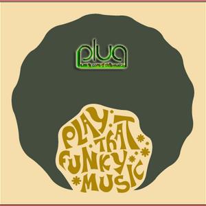 "Plug - 16/04/12 - 20^__""Play that Funky Music"""