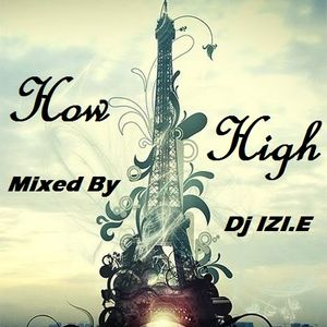 Dj IZI.E - How High [April 2010]