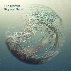 The Møralx – Sky and Sand [2016 Mix]