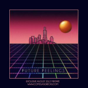Future Feelings Exclusive August 2012 Mixtape for www.comolasgrecas.com