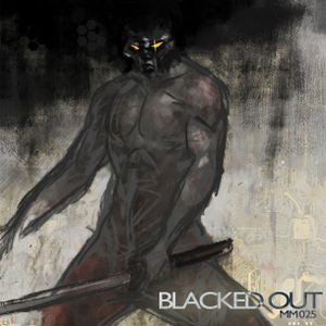 m|m 025: Blacked Out