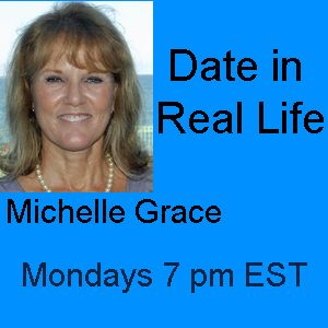 Date in Real Life Show Sept. 12,2011 with Michelle Grace