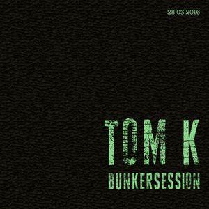 Tom K - Bunkersession (28/03/2016)