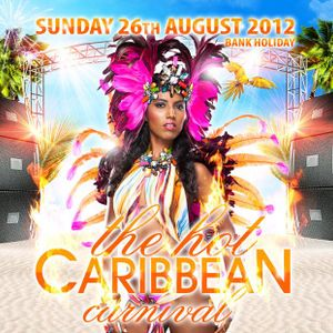 Notting Hill Carnival 2012 Mix - The Hot Caribbean Carnival