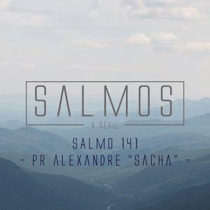 "Salmo 141 - Pr. Alexandre ""Sacha"" Mendes - 31/01/2016"