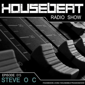 HouseBeat With Steve O C Episode 15
