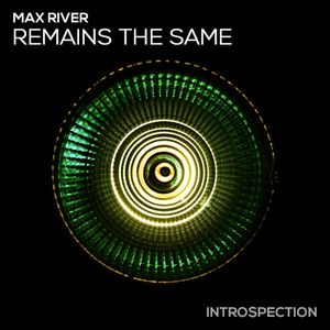 Max River - Remains The Same