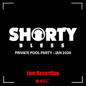 @DJShortyBless - Pool Party [Live Set] 25.01.20