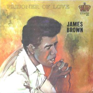James Brown – Prisoner Of Love   1963