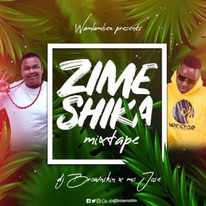 Brownskin & Mc jose Zimeshika mixtape