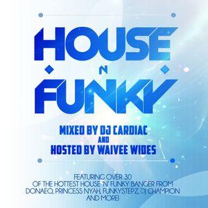 DJ Cardiac & Waivee Wides Present - House 'N' Funky