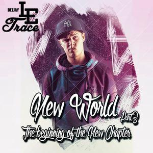 DJ Le Trace - New World Part 3