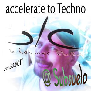 accelerate to techno @ Subsuelo 26.03.2017