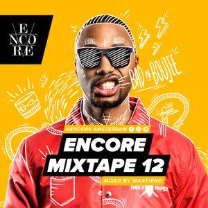 Encore Mixtape 12 by WaxFiend