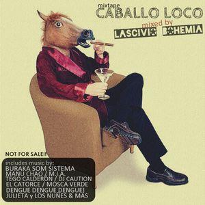 Caballo Loco mixtape, Lascivio Bohemia Djing