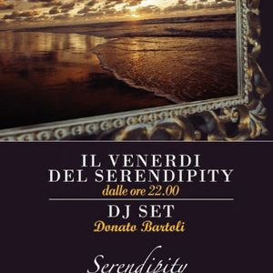 A NIGHT IN SERENDIPITY PART B - DJ DONATO BARTOLI
