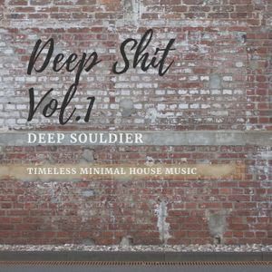 Deep Souldier pres. Deep Shit Vol. 1 (Timeless Minimal House)