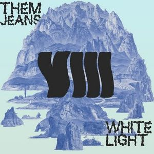 White Light 08 - Them Jeans