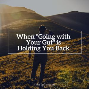 """192: When """"Going with Your Gut"""" is Holding You Back"""