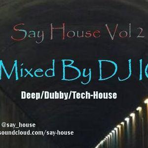 Say House Vol 2 - DEEP/DUBBY/TECH-HOUSE