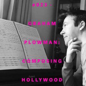 [Emc=Q] #023 - COMPOSING FOR HOLLYWOOD: Graham Plowman