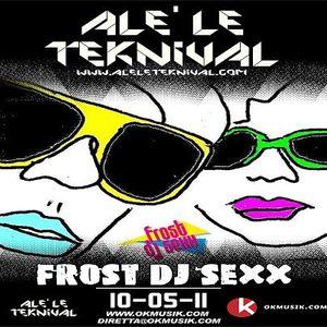 Alè Le Teknival 11.05.2011 - FROST DJ SEXX