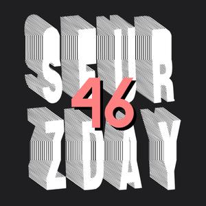 SEURZDAY 46