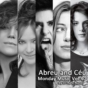 Monday Music vol.40 - Abreu and Céu