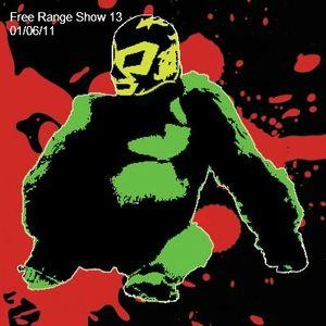 Free Range Show #13 - 01/06/11