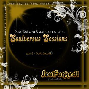 David DeLuna & Javi Lozano pres. Soulversus Sessions - part 2 by DeLuna