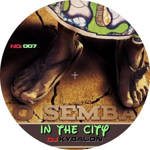Semba in the City - DJ KYBALiON