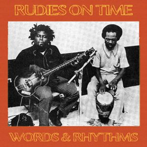 Rudies On Time -  Words & Rhythms -from early to roots reggae mix-