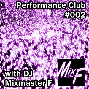 Performance Club #002 featuring tracks by Maurice Joshua, Laidback Luke, Tove Lo and R3hab!