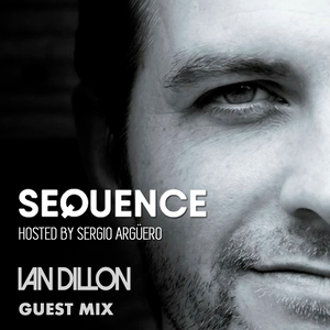 Sequence Ep. 196 with Sergio Argüero Guest Mix Ian Dillon / Dec 22 , 2018