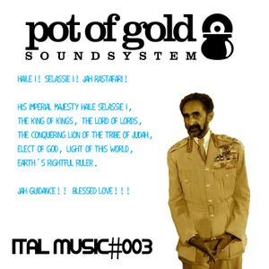 "POT OF GOLD SOUNDSYSTEM ""ITAL MUSIC#003"""