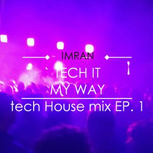 Tech It My Way (Tech House Live Set) (E.P. 1)