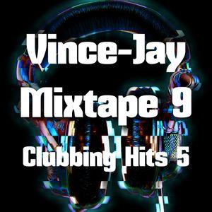 Vince-Jay Mixtape #9 Clubbing Hits n°5 (LIVE MIX)