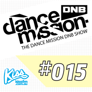 The Dance Mission DNB Show #015