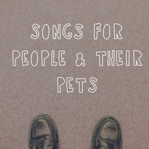 Songs for People & Their Pets by DJ King Most