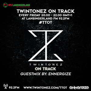 Twintonez On Track Guestmix By Ennergize (20-05-2016)