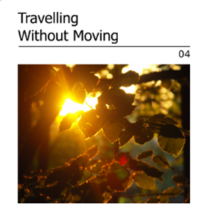 Travelling Without Moving 04