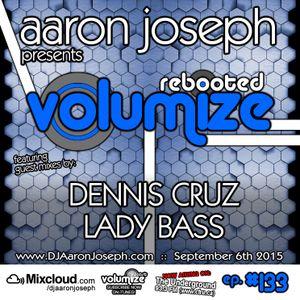 VOLUMIZE (Episode 133 w/ Dennis Cruz & Lady Bass Guest Mixes) (Sept 2015)