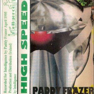 Paddy Frazer -  High Speed - SIDE A - Intelligence Mix 1995