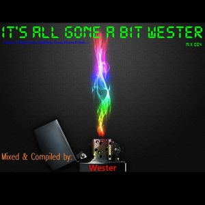 It's All Gone A Bit Wester 004 [Mixed & Compiled by Wester] (13. Apr. 2011)