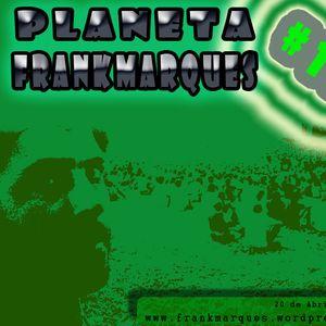 Planeta FrankMarques #13 20Abril2011