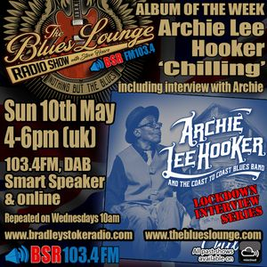 The Blues Lounge Radio Show 10th May 2020 including Interview and feature on Archie Lee Hooker
