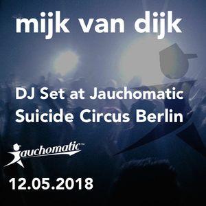 Mijk van Dijk DJ-Set at Jauchomatic, Suicide Circus Berlin, 12.05.2018