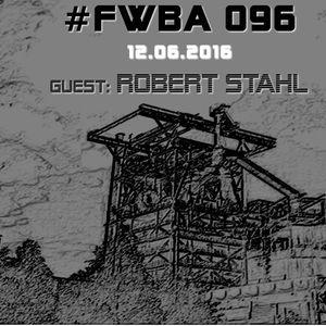 #FWBA 096 with Robert Stahl - on Fnoob Techno Radio